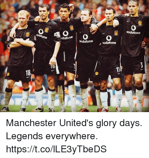 Soccer, Manchester, and Legends: odafone  oofone  0  dafone  Vodafone  18 Manchester United's glory days. Legends everywhere. https://t.co/lLE3yTbeDS