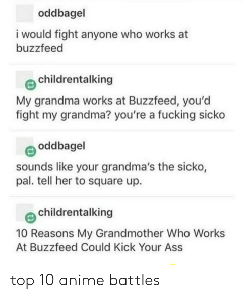Oddbagel I Would Fight Anyone Who Works at Buzzfeed