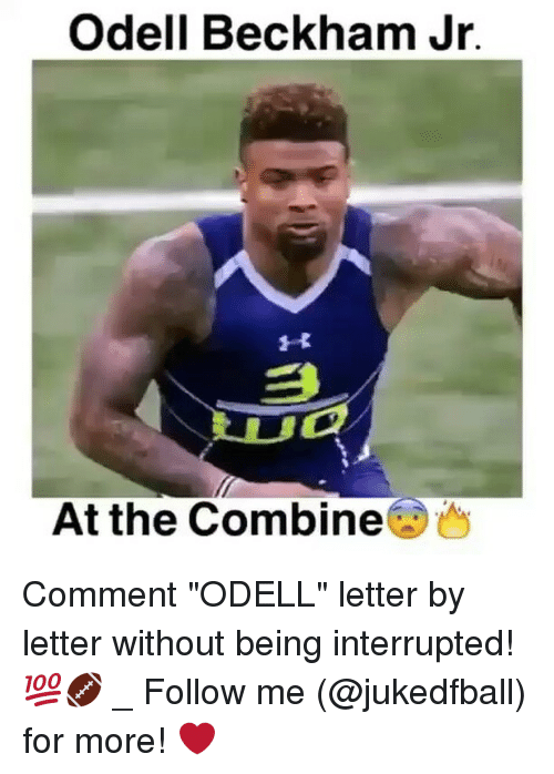 "Memes, Odell Beckham Jr., and 🤖: Odell Beckham Jr.  At the Combine Comment ""ODELL"" letter by letter without being interrupted! 💯🏈 _ Follow me (@jukedfball) for more! ❤"