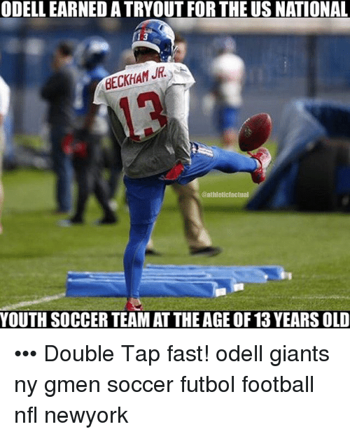 Memes, Giant, and Giants: ODELLEARNED ATRYOUT FOR THE US NATIONAL  BECKHAM JR  @athleticfactual  YOUTH SOCCER TEAMAT THEAGE OF 13 YEARS OLD ••• Double Tap fast! odell giants ny gmen soccer futbol football nfl newyork
