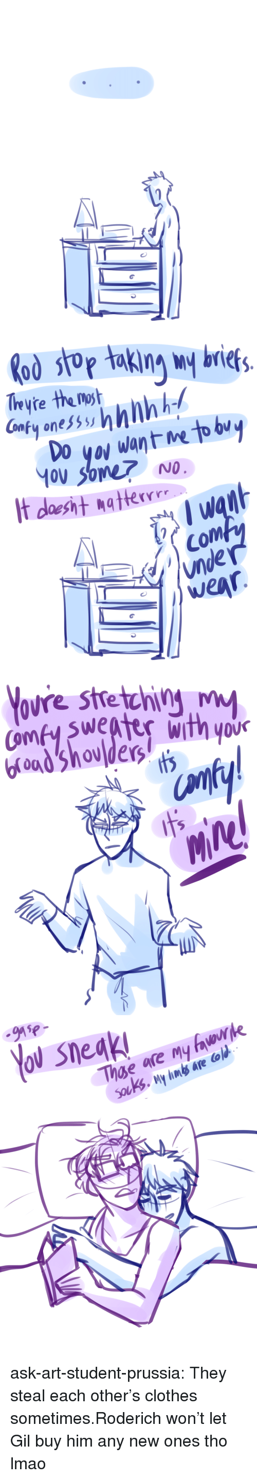 Clothes, Lmao, and Target: odso briet  Tryte the oh  omfy ones  No  Com  unde   ovre stetchiM  sweater with yov  nf   91ヤー  Yo sneak ask-art-student-prussia:  They steal each other's clothes sometimes.Roderich won't let Gil buy him any new ones tho lmao