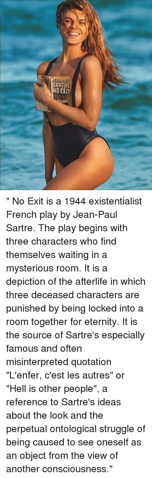 no exit and its existentialist themes Free essays on no exit and existentialism  no exit was written in 1944 during  thought to convey the important themes existentialism in vertigo existentialist .