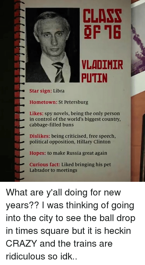 Of 16 Vladimir Putin Star Sign Libra Hometown St Petersburg Likes Spy Novels Being The Only Person In Control Of The World S Biggest Country Cabbage Filled Buns Dislikes Being Criticised Free Speech Political
