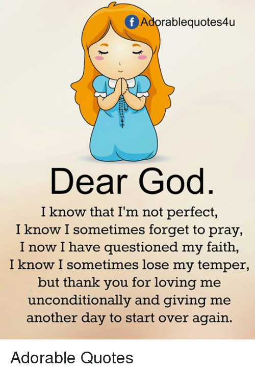 Of Adorable Quotes4u Dear God I Know That Im Not Perfect I Know I