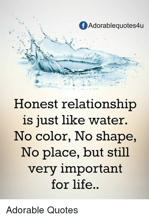 Of Adorablequotes4u Honest Relationship Is Just Like Water No Color