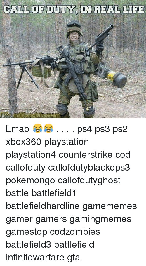 Of DUTY IN REAL LIFE CALL OF DUTYIN REAL LIFE Lmao 😂😂 Ps4 Ps3 Ps2