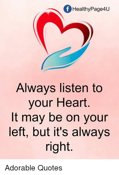 Memes, Heart, And Quotes: Of Healthy Page4U Always Listen To Your Heart It