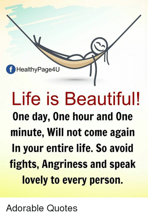 Life Is Beautiful Quotes Of Healthy Page4U Life Is Beautiful! One Day One Hour and One  Life Is Beautiful Quotes