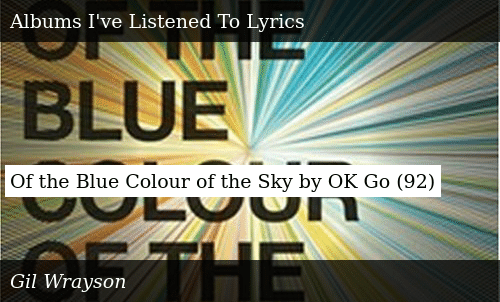 Of the Blue Colour of the Sky by OK Go 92 | Meme on ME ME