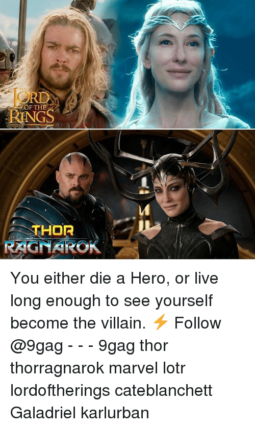 Of The Rings Thor Ragnarok You Either Die A Hero Or Live Long Enough
