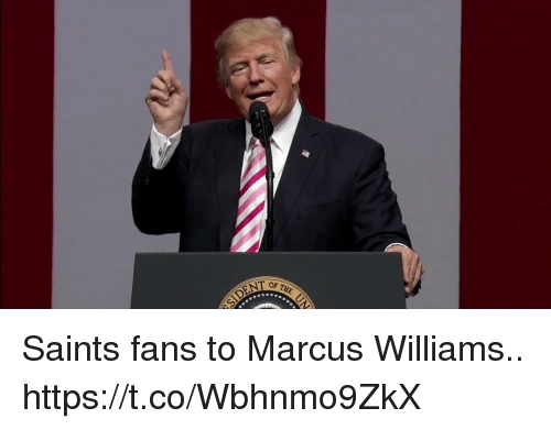 Football, Nfl, and New Orleans Saints: OF THE  SIDENT Saints fans to Marcus Williams..   https://t.co/Wbhnmo9ZkX