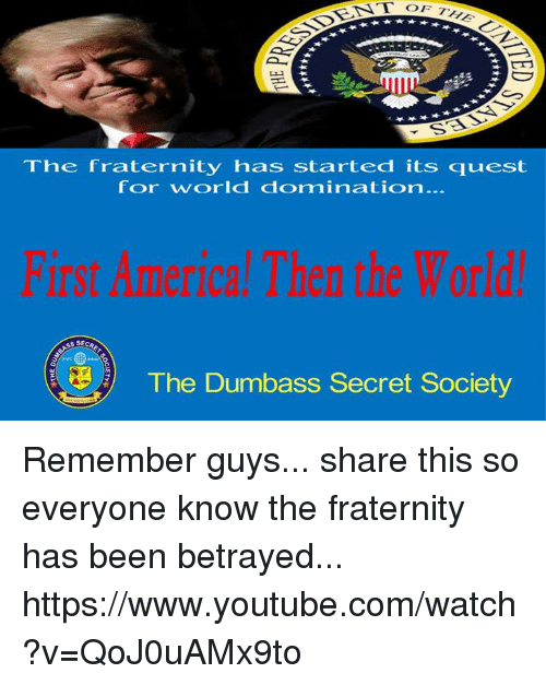 Fraternity, Memes, and youtube.com: OF THE The fraternity has started its