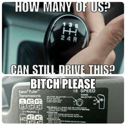 Of US 24 R CAN STILL DRIVE THIsa BITCH PLEASE 18 SPEED Eaton