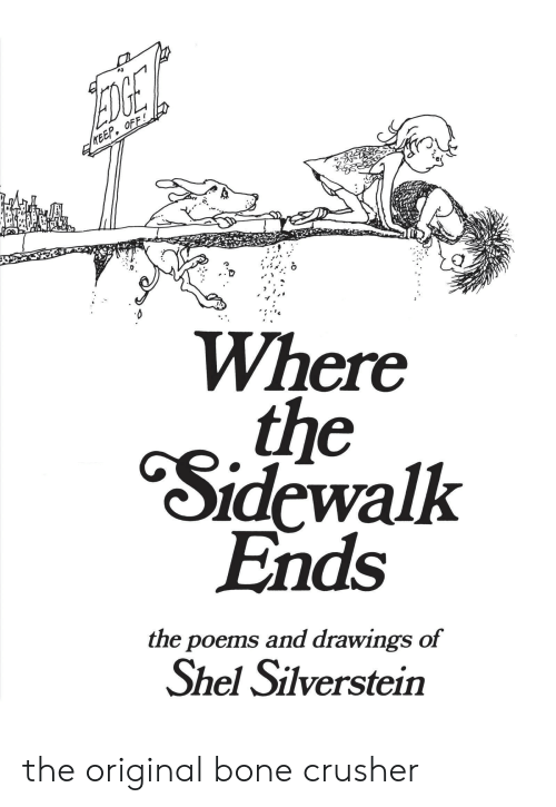 Drawings, Poems, and Bone: OFF  EP  re  Where  Sidewalk  Ends  the poems and drawings of  Shel Silverstein the original bone crusher