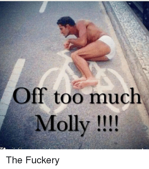 Too Much Molly!