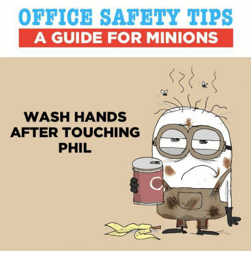 OFFICE SAFETY TIPS a GUIDE FOR MINIONS T3 WASH HANDS AFTER