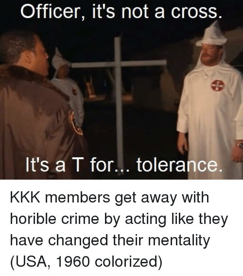 Crime, Kkk, and Cross: Officer, it's not a cross.  It's a T for... tolerance KKK members get away with horible crime by acting like they have changed their mentality (USA, 1960 colorized)