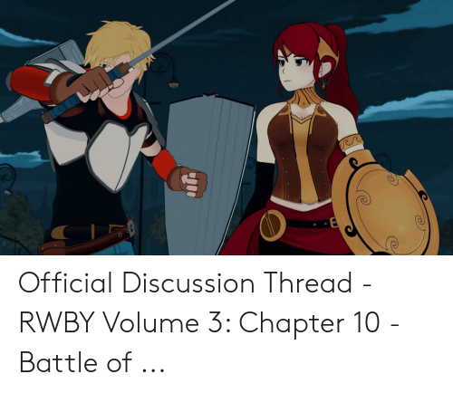 Official Discussion Thread - RWBY Volume 3 Chapter 10 - Battle of