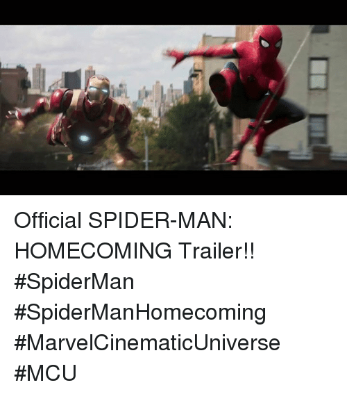 Memes, Spider, and SpiderMan: Official SPIDER-MAN: HOMECOMING Trailer!!   #SpiderMan #SpiderManHomecoming  #MarvelCinematicUniverse #MCU