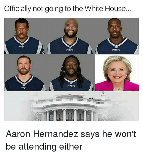 officially not going to the white house aaron hernandez says 14316533 ✅ 25 best memes about aaron hernandez aaron hernandez memes