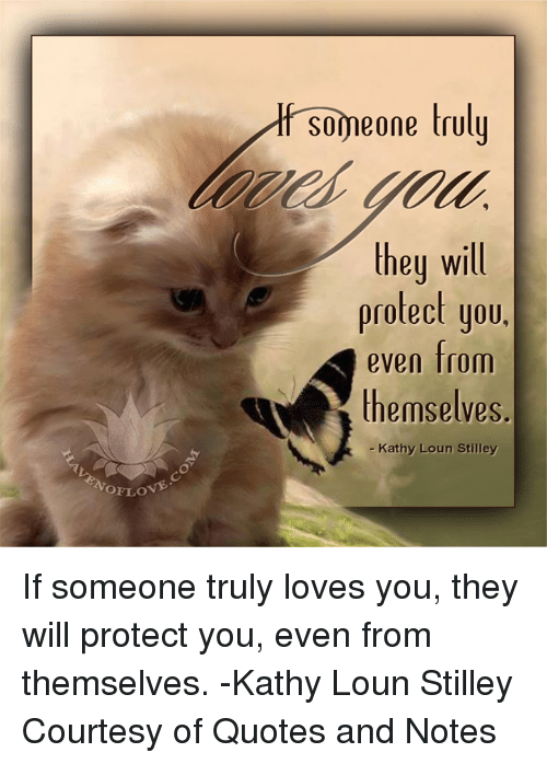 Oflo Someone Truly They Will Protect You Even From Themselves Kathy