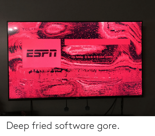 oGo to Channel Ings TCL Deep Fried Software Gore | Software