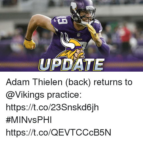 Memes, Vikings, and Back: OGS  UPDATE Adam Thielen (back) returns to @Vikings practice: https://t.co/23Snskd6jh #MINvsPHI https://t.co/QEVTCCcB5N