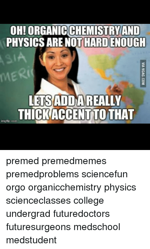 OH! CHEMISTRY AND PHYSICS ARE NOT HARD ENOUGH LETSADDAREALLY
