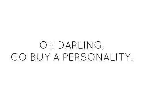 Personality, Darling, and  Oh Darling: OH DARLING,  GO BUY A PERSONALITY