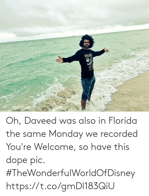 Dope, Memes, and Florida: Oh, Daveed was also in Florida the same Monday we recorded You're Welcome, so have this dope pic. #TheWonderfulWorldOfDisney https://t.co/gmDl183QiU