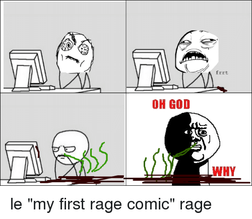 oh god frrt why le my first rage comic rage 2663028 oh god frrt why le my first rage comic rage god meme on me me