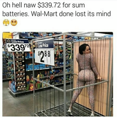 Memes, Wal Mart, and Lost: Oh hell naw $339.72 for sum  batteries. Wal-Mart done lost its mind  Price  $33972  972Lw Price