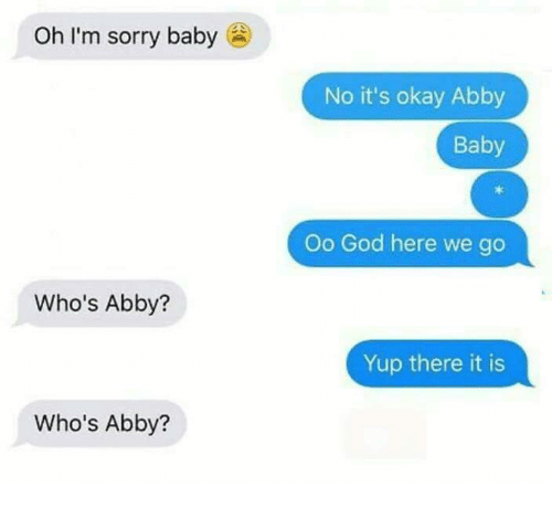 oh-im-sorry-baby-whos-abby-whos-abby-no-its-4331761.png