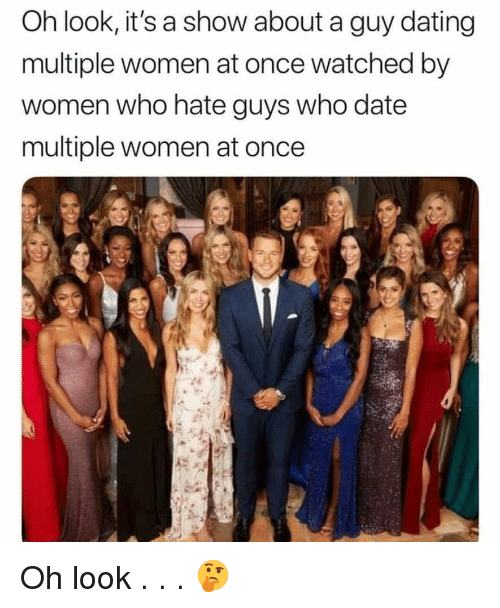 Dating, Reddit, and Date: Oh look, it's a show about a guy dating  multiple women at once watched by  women who hate guys who date  multiple women at once