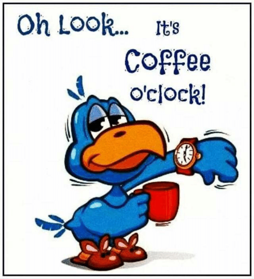 Memes, Coffee, and 🤖: Oh Look... lts  Coffee  o'clock!
