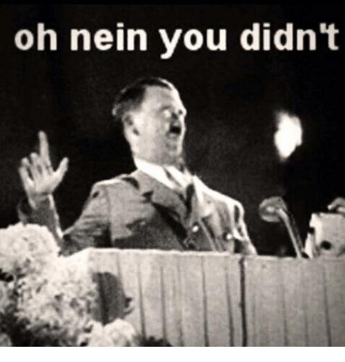 Oh Nein You Didn't
