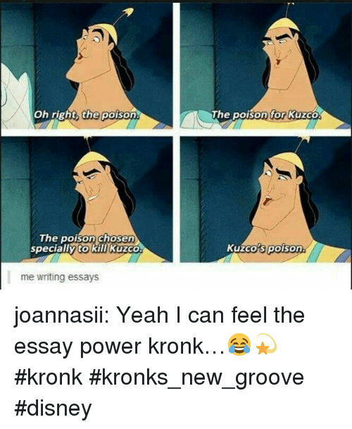 Disney, Kronk, and Kronk's New Groove: Oh right the poison  The poison for Kuzco  The poison chosen  specially to kill Kuzco  Kuzco's poison  me writing essays joannasii:  Yeah I can feel the essay power kronk…😂💫 #kronk #kronks_new_groove #disney