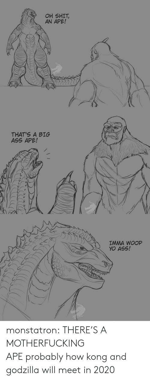 Ass, Godzilla, and Instagram: OH SHIT,  AN APE!  MONSTATRON   THAT'S A BIG  ASS APE!   IMMA WOOP  YO ASS!  Ahaesesreeo  MOVSTATRON monstatron:  THERE'S A MOTHERFUCKING APEprobably how kong and godzilla will meet in 2020