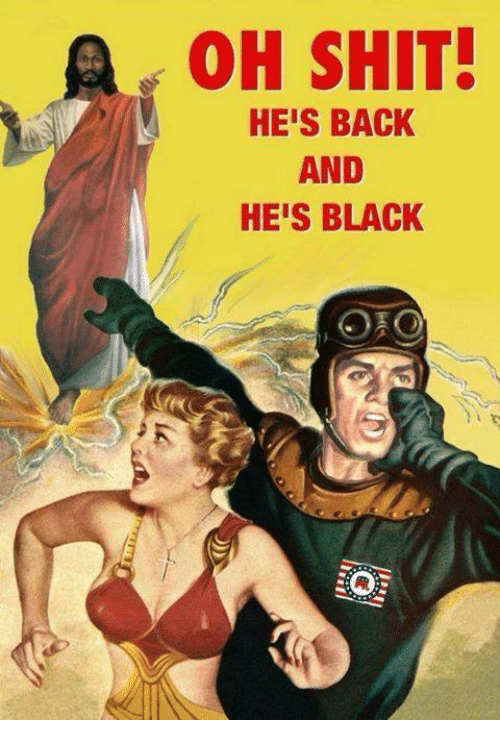 [Image: oh-shit-hes-back-and-hes-black-24598102.png]