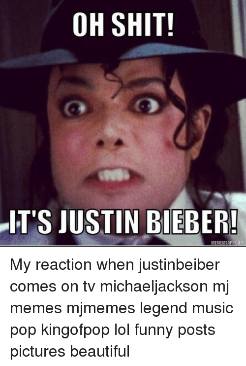 oh shit its justin bieber meme mmeappcom my reaction when 861834 ✅ 25 best memes about justin bieber memes justin bieber memes,Funny Justin Bieber Memes