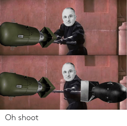 Shoot and Oh Shoot: Oh shoot