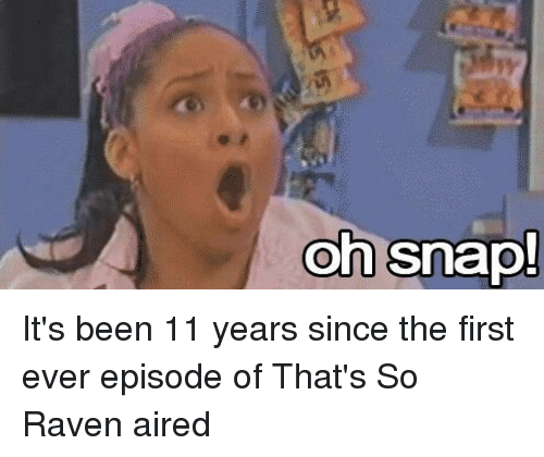 oh snap its been 11 years since the first ever episode