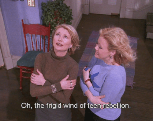 Rebellion, Teen, and Wind: Oh, the frigid wind of teen rebellion.