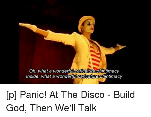 God Lyrics And Panic At The Disco Oh What A Wonderful Caricature