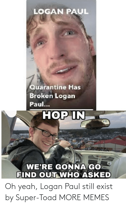 Dank, Memes, and Target: Oh yeah, Logan Paul still exist by Super-Toad MORE MEMES