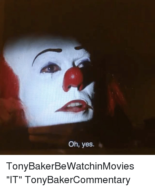 oh yes tonybakerbewatchinmovies it tonybakercommentary 20438465 ✅ 25 best memes about oh yes oh yes memes