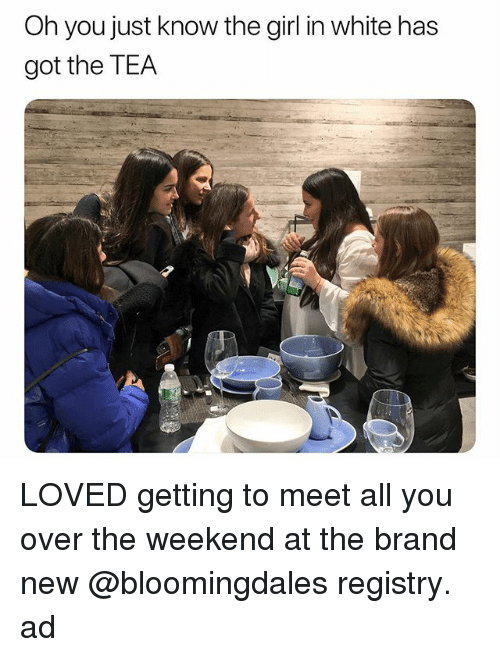 Bloomingdales, Girl, and The Weekend: Oh you just know the girl in white has  got the TEA LOVED getting to meet all you over the weekend at the brand new @bloomingdales registry. ad