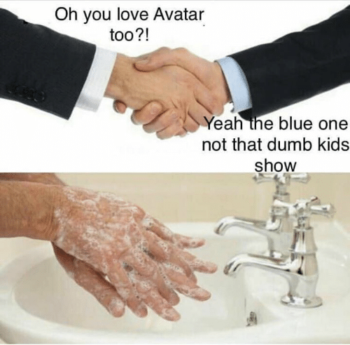 Dumb, Love, and Yeah: Oh you love Avatar  too?!  Yeah the blue one  not that dumb kids  show