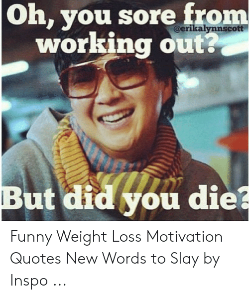 Oh You Sore From Working Out? but Did You Die? Funny Weight ...
