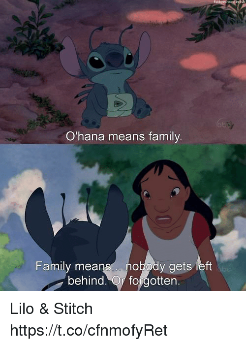 9d87159b1 Family, Memes, and Left Behind: O'hana means family Family means nobody
